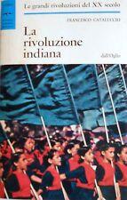 FRANCESCO CATALUCCIO LA RIVOLUZIONE INDIANA DALL'OGLIO 1968