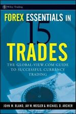 Forex Essentials in 15 Trades : The Global-View.com Guide to Successful...