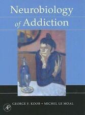 Neurobiology of Addiction, Le Moal, Michel, Koob, George F., Good Book