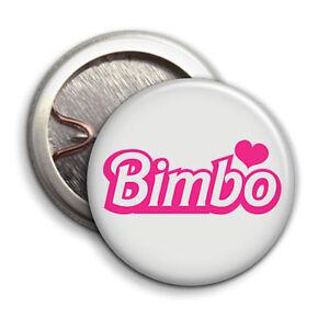Bimbo / Barbie Pink - Button Badge - 25mm 1 inch - Parody / Humour