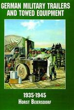 German Military Trailers and Towed Equipment, 1935-1945 (Schiffer Military/Aviat