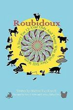 Roubidoux : A Story for 12-Year Olds and Those Who Wish They Still Were by...