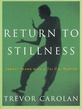 Return to Stillness: Twenty Years with a Tai Chi Master