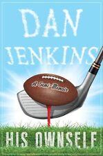 His Ownself: A Semi-Memoir by Dan Jenkins