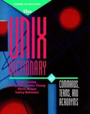 The Unix Dictionary of Commands, Terms, and Acronyms