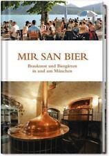 Mir san Bier: Braukunst und Biergärten in und um München von Martin Bernstein un