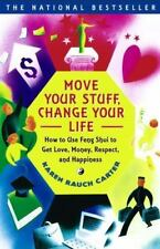 Move Your Stuff, Change Your Life : How to Use Feng Shui to Get Love, Money,...