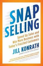SNAP Selling: Speed Up Sales and Win More Business with Today's Frazzled Custome