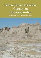 Lakota Sioux Verhalen, Citaten en Spreekwoorden by Stichting Cosmic Fire...
