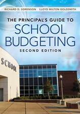 The Principal's Guide to School Budgeting, Goldsmith, Lloyd M. (Milton), Sorenso