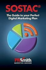 Sostac(r) Guide to Your Perfect Digital Marketing Plan Save Tim... 9780956106841