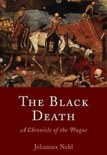 The Black Death : A Chronicle of the Plague by Johannes Nohl (2006, Paperback)