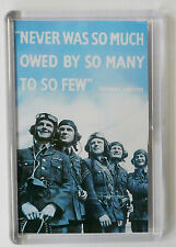 WW2 NEVER WAS SO MUCH OWED BY SO MANY TO SO FEW  WW2 FRIDGE MAGNET