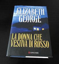 La donna che vestiva di rosso - Elizabeth George -1°Ed Longanesi La Gaja Scienza