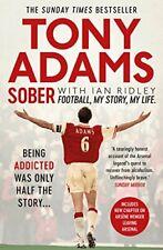 Sober: Football. My Story. My Life.-Tony Adams, 9781471156755