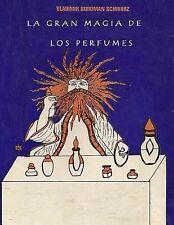 La Gran Magia de Los Perfumes by Vladimir Burdman (2012, Paperback)