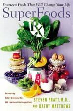 SuperFoods Rx: Fourteen Foods That Will Change Your Life, Matthews, Kathy, Pratt