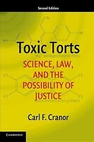 Toxic Torts : Science, Law, and the Possibility of Justice, Paperback by Cran...