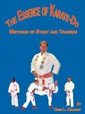 The Essence of Karate-Do : Methods of Study and Training by Kevin L. Chalfant...