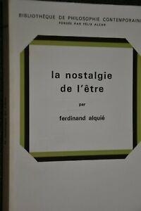 La nostalgie de l'être / Ferdinand Alquié / Ref A50