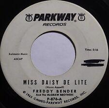 FREDDY BENDER: MISS DAISY DE LITE rocker 45 on PARKWAY 1962 ~ HEAR