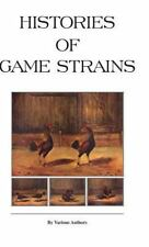 Histories of Game Strains (History of Cockfighting Series) (Hardback or Cased Bo