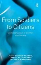 From Soldiers to Citizens: Demilitarisation of Conflict and Society