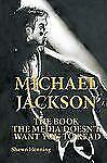 Michael Jackson : The Book the Media Doesn't Want You to Read by Shawn...