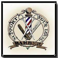 SUPPORT YOUR LOCAL BARBER METAL SIGN,BARBERSHOP,HAIRCUTS,HAIR,RAZOR,TRADITIONAL