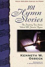 101 Hymn Stories by Kenneth W. Osbeck