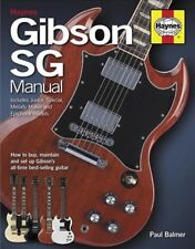 Gibson SG Manual - Includes Junior, Special, Melody Maker and Epiphone Models...