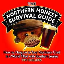 The Northern Monkey Survival Guide: How to Hold on to Your Northern Cred in a W…