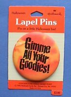 Hallmark BUTTON PIN Halloween Vintage GIMME YOUR GOODIES Holiday Pinback NEW