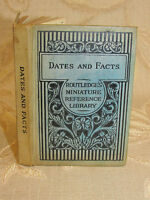 Antique Collectable Book Of Dates And Facts From The Earliest Times To 1910