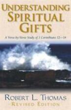 Understanding Spiritual Gifts : A Verse-by-Verse Study of 1 Corinthians 12-14...
