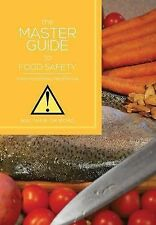THE MASTER GUIDE TO FOOD SAFETY: Food Poisoning Prevention by Matthew Okiroro