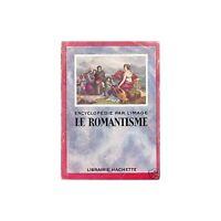 ENCYCLOPEDIE par L'IMAGE Le ROMANTISME Illustrations Hachette 1926