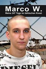 Marco W. - Meine 247 Tage im türkischen Knast von M... | Buch | Zustand sehr gut