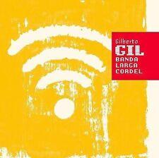 GILBERTO GIL - BANDA LARGA CORDEL (NEW CD)