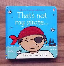 THAT'S NOT MY PIRATE... USBORNE TOUCHY-FEELY BOOKS FIONA WATTS & RACHEL WELLS