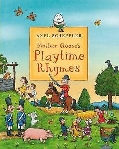 Mother Goose's Playtime Rhymes by Axel Scheffler (Paperback, 2008)