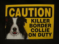Caution sign Killer Border Collie On Duty puppy Dog Novelty Plaque magnet New