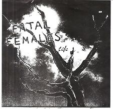 FATAL FEMALES -Life
