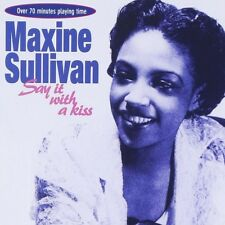 MAXINE SULLIVAN - SAY IT WITH A KISS  CD NEUF