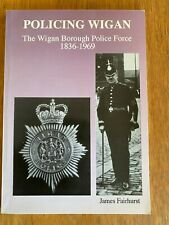More details for wigan borough police force 1836-1969 133 years of policing wigan scarce