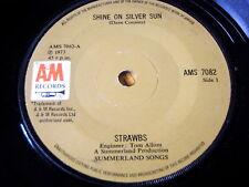 "STRAWBS - SHINE ON SILVER SUN  7"" VINYL"