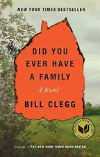 Did You Ever Have a Family by Bill Clegg (2016, Paperback)