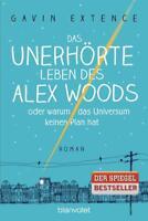 Das unerhörte Leben des Alex Woods oder warum das Universum keinen... (2016, TB)