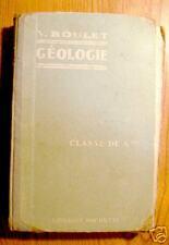 GEOLOGIE classe de 4ème - V. Boulet - Hachette 1925