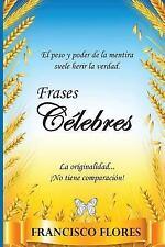 Frases Célebres : Frases by Francisco Flores (2017, Paperback)